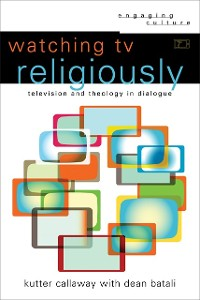 Cover Watching TV Religiously (Engaging Culture)