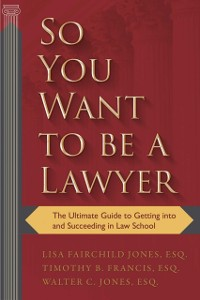 Cover So You Want to be a Lawyer