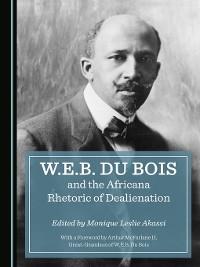 Cover W.E.B. Du Bois and the Africana Rhetoric of Dealienation