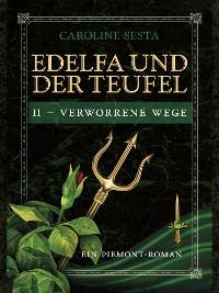 Cover Edelfa und der Teufel II - Verworrene Wege