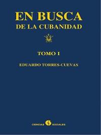 Cover En busca de la cubanidad. Tomo I