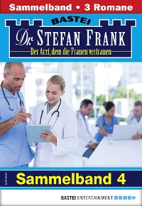 Cover Dr. Stefan Frank Sammelband 4 - Arztroman