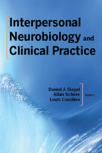 Cover Interpersonal Neurobiology and Clinical Practice (Norton Series on Interpersonal Neurobiology)