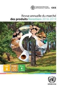 Cover La Revue annuelle du marché des produits forestiers 2018-2019