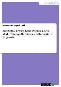 Cover Antibiotics toward Gram Positive Cocci: Mode of Action, Resistance and Laboratory Diagnosis