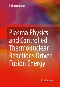 Cover Plasma Physics and Controlled Thermonuclear Reactions Driven Fusion Energy