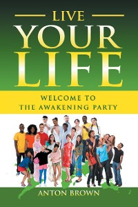 Cover Live Your Life – Welcome to the Awakening Party