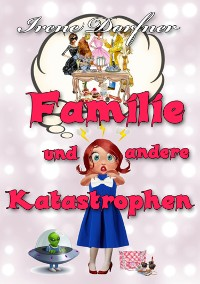 Cover Familie und andere Katastrophen