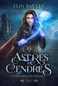 Cover Astres et Cendres - Livre 1