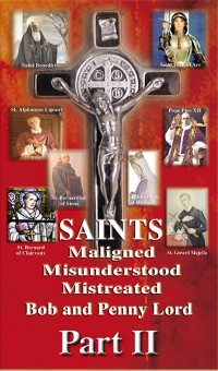 Cover Saints Maligned Misunderstood and Mistreated Part II
