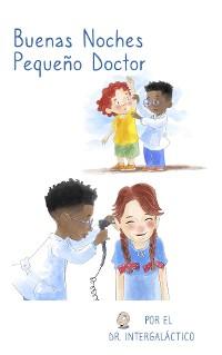 Cover Buenas Noches Pequeño Doctor