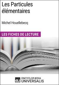 Cover Les Particules élémentaires de Michel Houellebecq