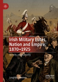 Cover Irish Military Elites, Nation and Empire, 1870–1925