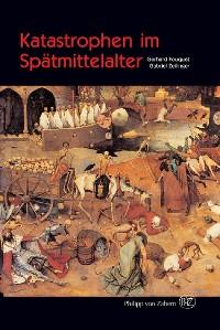 Cover Katastrophen im Spätmittelalter