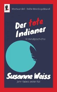 Cover Der tote Indianer - John Rabels erster Fall