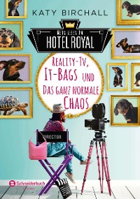 Cover Mein Leben im Hotel Royal - Reality-TV, It-Bags und das ganz normale Chaos