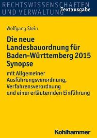 Cover Die neue Landesbauordnung für Baden-Württemberg 2015 Synopse