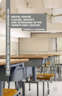 Cover Digital Online Culture, Identity, and Schooling in the Twenty-First Century