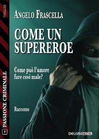 Cover Come un supereroe