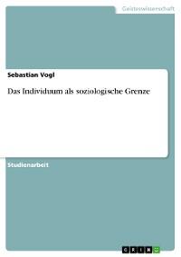 Cover Das Individuum als soziologische Grenze