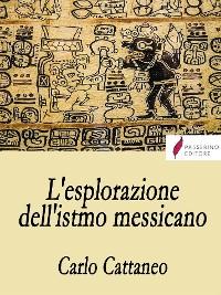 Cover L'esplorazione dell'istmo messicano