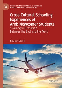 Cover Cross-Cultural Schooling Experiences of Arab Newcomer Students