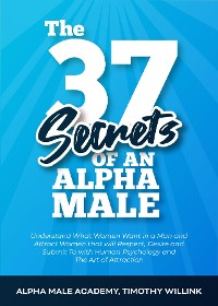 Cover The 37 Secrets of an Alpha Male