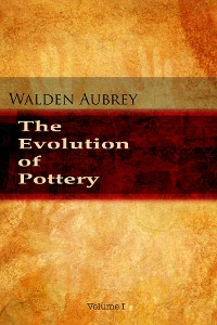 Cover The Evolution of Pottery - Volume 1