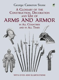 Cover A Glossary of the Construction, Decoration and Use of Arms and Armor