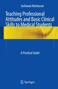 Cover Teaching Professional Attitudes and Basic Clinical Skills to Medical Students