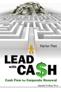Cover Lead With Cash: Cash Flow For Corporate Renewal