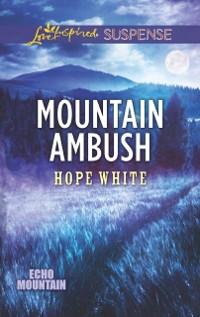 Cover Mountain Ambush (Mills & Boon Love Inspired Suspense) (Echo Mountain, Book 6)