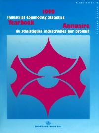 Cover Industrial Commodity Statistics Yearbook 1999/Annuaire de statistiques industrielles par produit, 1999