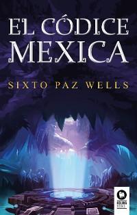 Cover El códice mexica