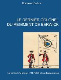 Cover Le dernier colonel du régiment de Berwick