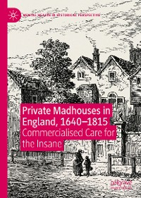 Cover Private Madhouses in England, 1640–1815