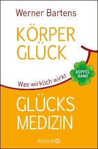 Cover Körperglück & Glücksmedizin