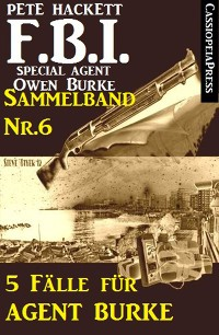 Cover 5 Fälle für Agent Burke - Sammelband Nr. 6 (FBI Special Agent)