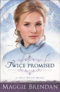 Cover Twice Promised (The Blue Willow Brides Book #2)