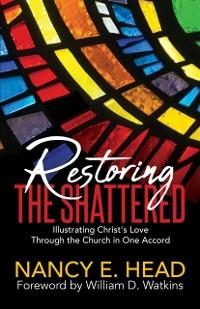 Cover Restoring the Shattered