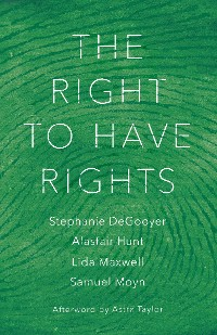 Cover The Right to Have Rights