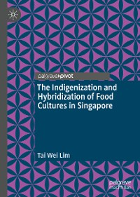Cover The Indigenization and Hybridization of Food Cultures in Singapore