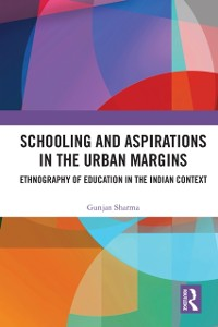 Cover Schooling and Aspirations in the Urban Margins