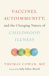 Cover Vaccines, Autoimmunity, and the Changing Nature of Childhood Illness