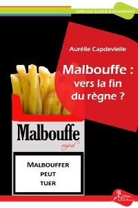 Cover Malbouffe: vers la fin du règne?