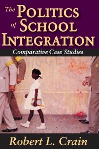 Cover Politics of School Integration