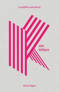 Cover La política sexual en Kate Millett