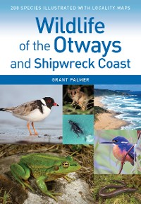 Cover Wildlife of the Otways and Shipwreck Coast