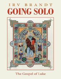 Cover Going Solo: The Gospel of Luke