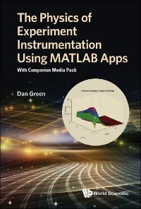 Cover Physics Of Experiment Instrumentation Using Matlab Apps, The: With Companion Media Pack